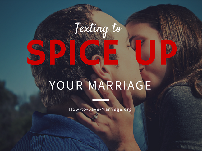 3 Powerful Ways to Use Texting to Spice up Your Marriage