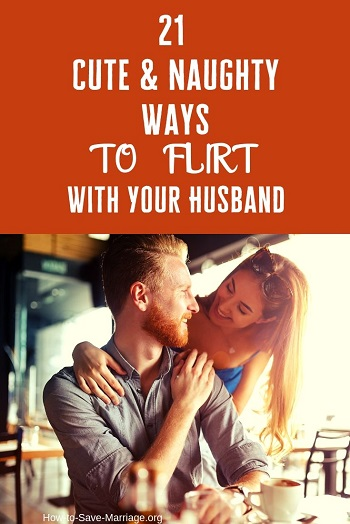 flirt with your husband ideas tips