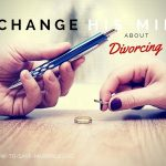 change spouse mind about divorce