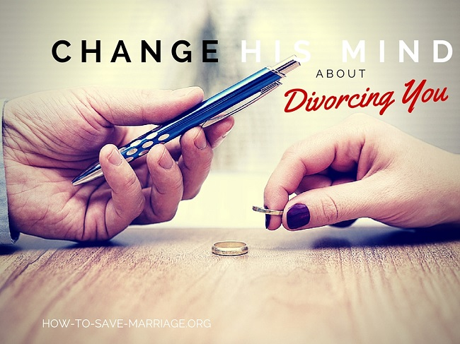 my husband wants a divorce how do i change his mind