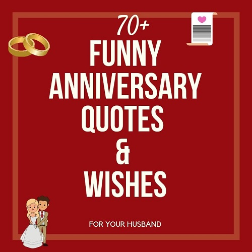 70+ FUNNY Wedding Anniversary Quotes & Wishes